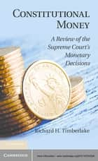 Constitutional Money ebook by Richard H. Timberlake