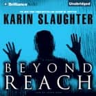 Beyond Reach audiobook by Karin Slaughter