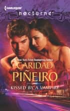 Kissed by a Vampire ebook by Caridad Pineiro
