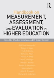 Handbook on Measurement, Assessment, and Evaluation in Higher Education ebook by Charles Secolsky,D. Brian Denison