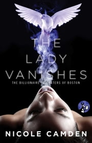 The Lady Vanishes ebook by Nicole Camden