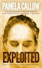 EXPLOITED ebook by Pamela Callow