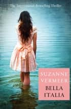Bella Italia - A Thriller ebook by Suzanne Vermeer
