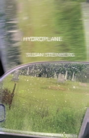 Hydroplane - Fictions ebook by Susan Steinberg