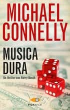 Musica dura eBook by Michael Connelly, Gianni Montanari
