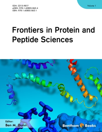 Frontiers in Protein and Peptide Sciences Volume 1 ebook by Ben  Dunn