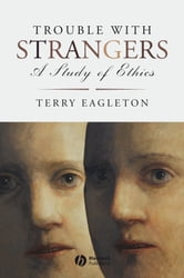 Trouble with Strangers - A Study of Ethics ebook by Terry Eagleton
