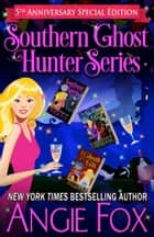 Southern Ghost Hunter Series: 5th Anniversary Special Edition - Stories 1-3 ebook by