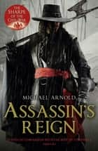 Assassin's Reign - Book 4 of The Civil War Chronicles ebook by Michael Arnold
