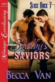 Shelby's Saviors ebook by Becca Van
