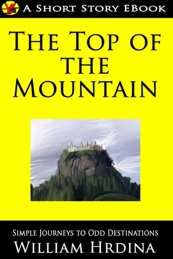The Top of the Mountain ebook by William Hrdina