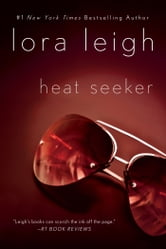 Heat Seeker ebook by Lora Leigh