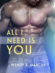All I Need Is You ebook by Wendy S. Marcus