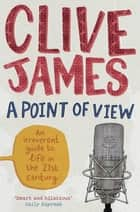 A Point of View ebook by Clive James