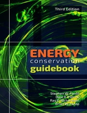 Energy Conservation Guidebook, Third Edition ebook by Stephen W. Fardo,Dale R. Patrick,Ray E. Richardson,Brian W. Fardo