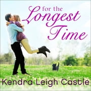 For the Longest Time audiobook by Kendra Leigh Castle