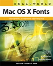 Real World Mac OS X Fonts ebook by Sharon Zardetto Aker