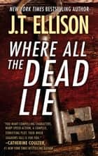 Where All the Dead Lie ebook by J.T. Ellison