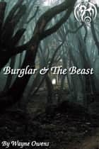 The Burglar and the Beast ebook by Wayne Owens