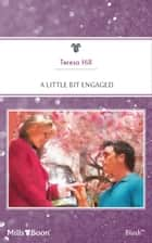 A Little Bit Engaged ebook by