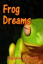 Frog Dreams ebook by Suzanne Kayko -Montpetit