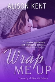 Wrap Me Up ebook by Alison Kent
