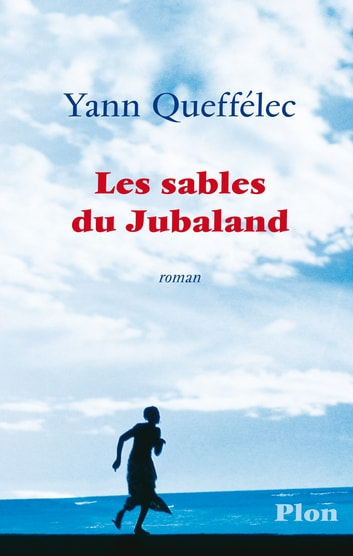 Les sables du Jubaland eBook by Yann QUEFFÉLEC