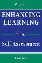 Enhancing Learning Through Self-assessment ebook by David Boud