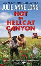 Hot in Hellcat Canyon - A Hellcat Canyon Novel ebook by Julie Anne Long