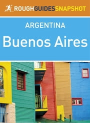 Buenos Aires Rough Guides Snapshot Argentina ebook by Rough Guides