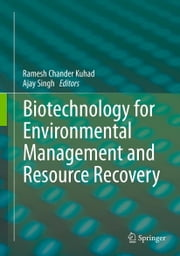 Biotechnology for Environmental Management and Resource Recovery ebook by Ramesh Chander Kuhad,Ajay Singh