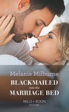 Blackmailed Into The Marriage Bed (Mills & Boon Modern) ekitaplar by Melanie Milburne
