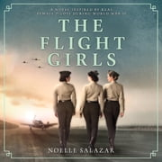 The Flight Girls audiobook by Noelle Salazar