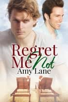 Regret Me Not ebook by