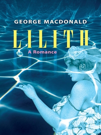 Lilith - A Romance ebook by George MacDonald