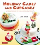 Holiday Cakes and Cupcakes ebook by Carol Deacon