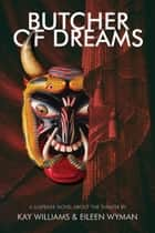 Butcher of Dreams ebook by Kay Williams, Eileen Wyman
