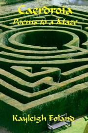 Caerdroia: Poems to a Maze ebook by Kayleigh Foland