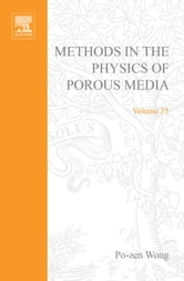 Methods of the Physics of Porous Media ebook by Wong, Po-Zen