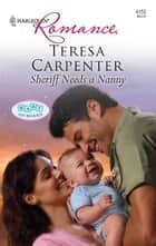 Sheriff Needs a Nanny ebook by Teresa Carpenter