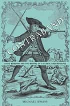 Contraband ebook by Michael Kwass