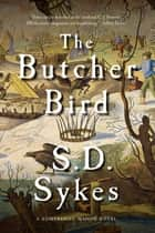 The Butcher Bird: A Somershill Manor Mystery ebook by S. D. Sykes
