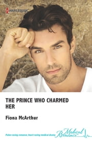 The Prince Who Charmed Her ebook by Fiona McArthur