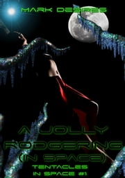 A Jolly Rodgering (In Space) ebook by Mark Desires