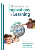 The Handbook on Innovations in Learning ebook by Marilyn Murphy,Sam Redding,Janet Twyman