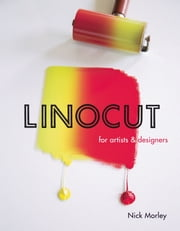 Linocut for Artists and Designers ebook by Nick Morley