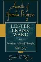 Apostle of Human Progress ebook by Edward Rafferty