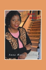 Now What? ebook by Anna Marie Holiday