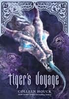 Tiger's Voyage (Book 3 in the Tiger's Curse Series) ebook by Colleen Houck