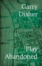 Play Abandoned ebook by Garry Disher